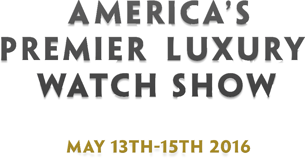 America's Premier Luxury Watch Show
