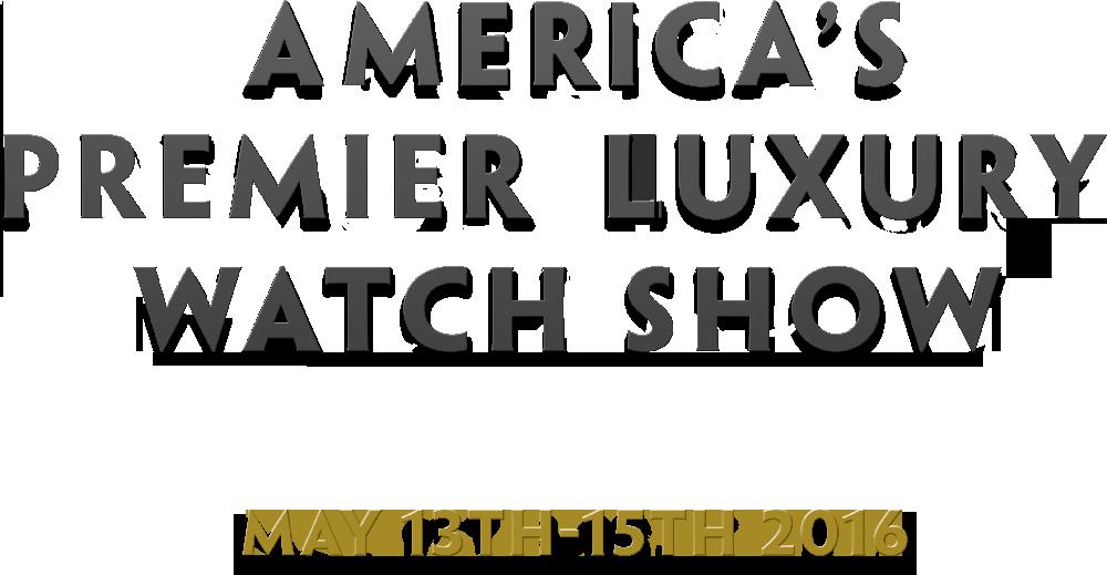 America's Premier Luxury Watch Show